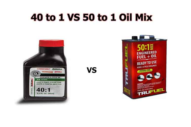 40 to 1 VS 50 to 1 Oil Mix