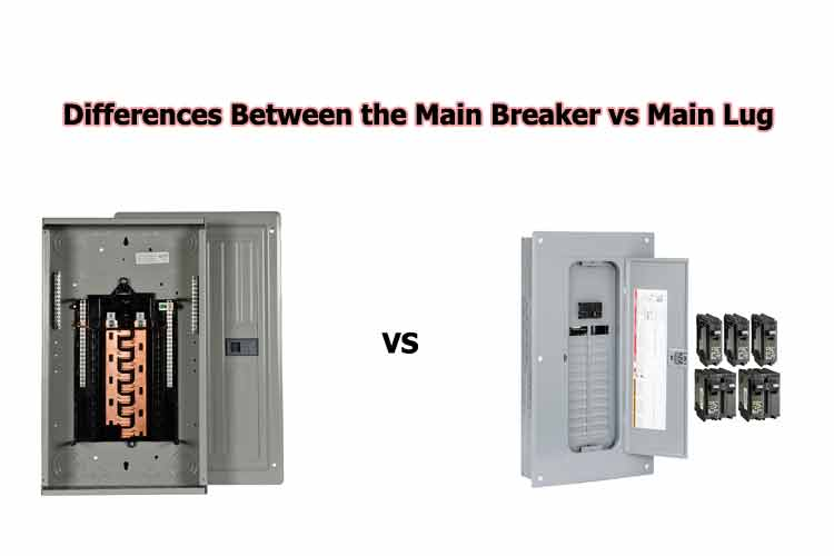 What are the Differences Between the Main Breaker vs Main Lug?