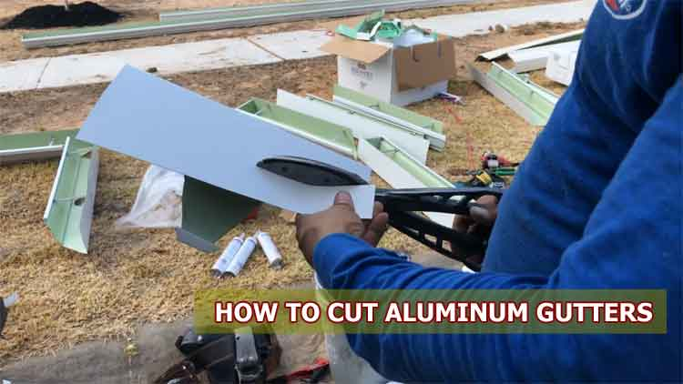 How To Cut Aluminum Gutters