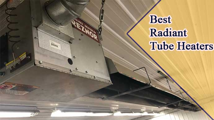 6 Best Radiant Tube Heaters on The Market : Reviews by An Expert 2021