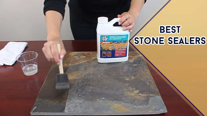 Best Stone Sealers : Expert Recommendation 2021