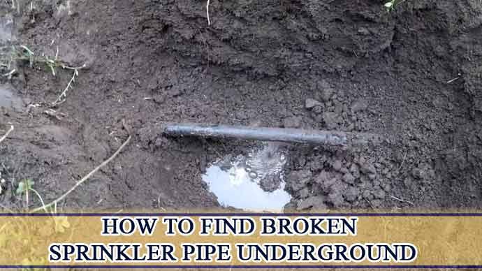 How to Find Broken Sprinkler Pipe Underground? A to Z Guideline