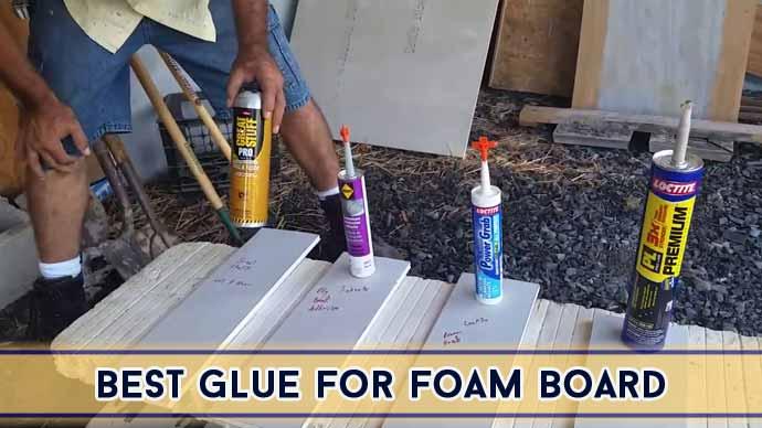 Best Glue For Foam Board