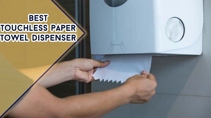 Best Touchless Paper Towel Dispenser : Top 6 Model 2021
