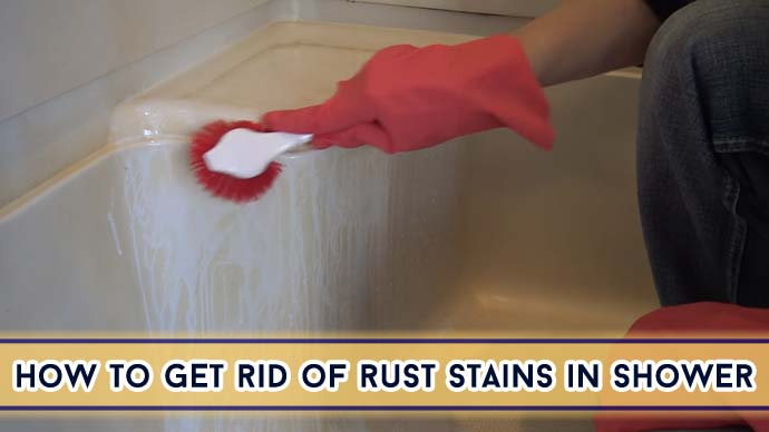 How to Get Rid of Rust Stains in Shower : Easy DIY Methods