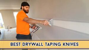 Best Drywall Taping Knives Review 2021 : Beginners Buying
