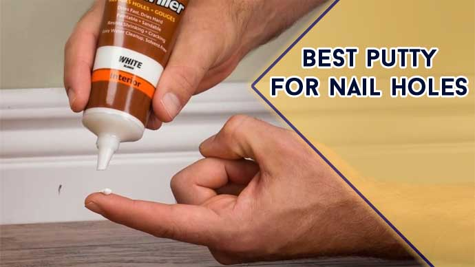Best Putty For Nail Holes 2021 : Top 14 Recommendations